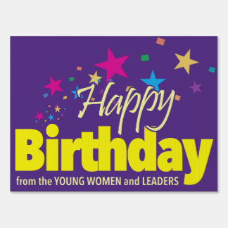 LDS Young Women happy birthday sign. Yard Sign