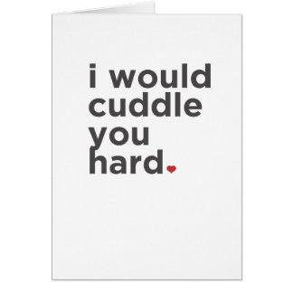 Le abrazaría difícilmente. Tarjeta divertida