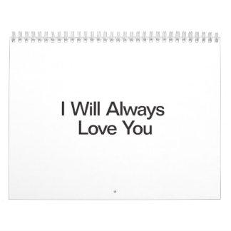 Le amaré siempre calendarios de pared