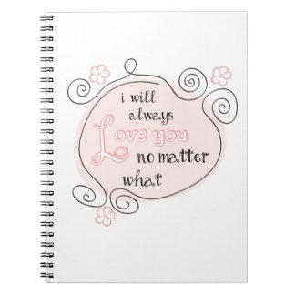 Le amaré siempre no importa qué spiral notebook