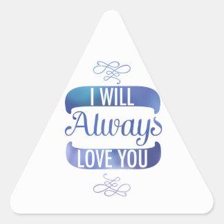 Le amaré siempre calcomanías triangulos personalizadas