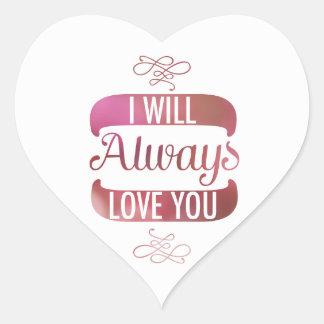 Le amaré siempre pegatina en forma de corazón