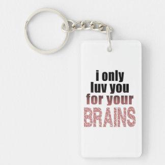 Le amo solamente para sus cerebros llavero rectangular acrílico a una cara