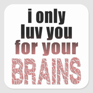 Le amo solamente para sus cerebros pegatina cuadrada