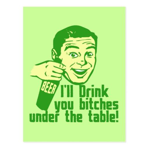 ¡Le beberé bitches debajo de la tabla! Hilariousl Tarjetas Postales