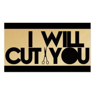 Le cortaré las tarjetas de visita