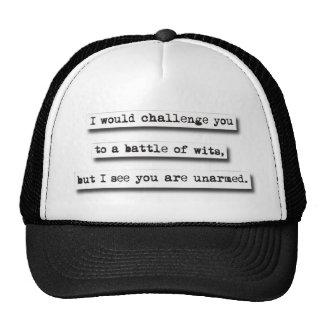Le desafiaría a una batalla de ingenios, pero… gorra