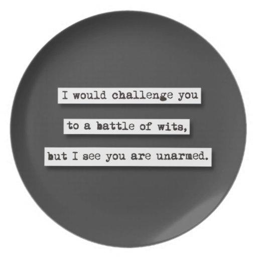 Le desafiaría a una batalla de ingenios, pero… plato para fiesta