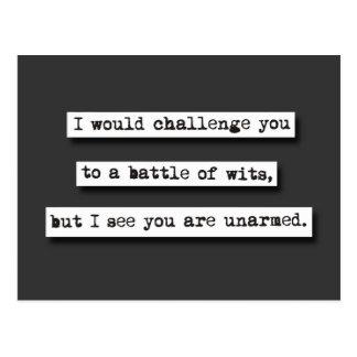 Le desafiaría a una batalla de ingenios, pero… postal