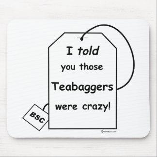 Le dije que esos teabaggers estaban locos alfombrillas de raton