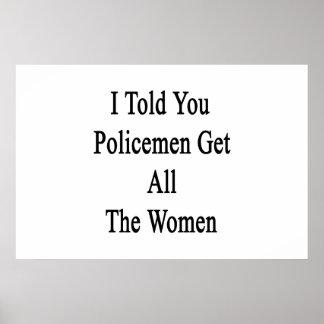 Le dije que los policías consiguen a todas las poster