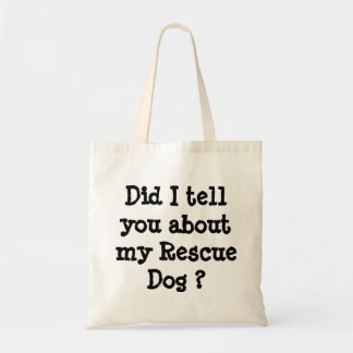 ¿Le dije sobre mi perro del rescate? Bolsa Tela Barata