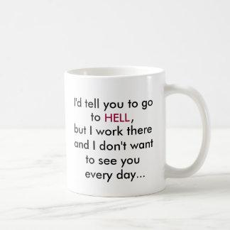 Le diría ir, a, INFIERNO, taza de café de la ofici