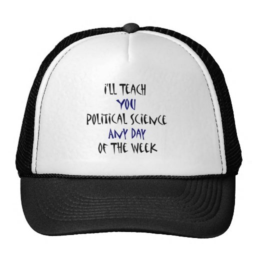 Le enseñaré a ciencia política cualquier día de no gorra