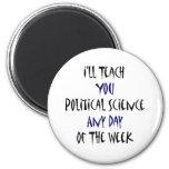 Le enseñaré a ciencia política cualquier día de no iman de frigorífico