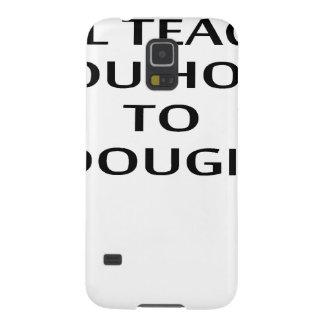 LE ENSEÑARÉ a CÓMO A DOUGIE T-Shirts.png Fundas Para Galaxy S5