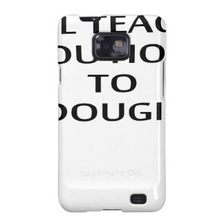 LE ENSEÑARÉ a CÓMO A DOUGIE T-Shirts.png Samsung Galaxy SII Carcasa