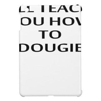 LE ENSEÑARÉ a CÓMO A DOUGIE T-Shirts.png