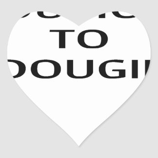 LE ENSEÑARÉ a CÓMO A DOUGIE T-Shirts.png Pegatina En Forma De Corazón