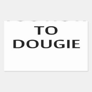 LE ENSEÑARÉ a CÓMO A DOUGIE T-Shirts.png Pegatina Rectangular