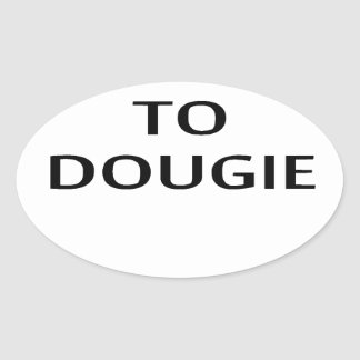 LE ENSEÑARÉ a CÓMO A DOUGIE T-Shirts.png Pegatina Ovalada