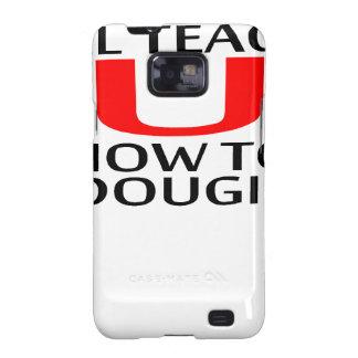 LE ENSEÑARÉ a CÓMO a las camisetas K.png de DOUGIE Samsung Galaxy S2 Carcasas