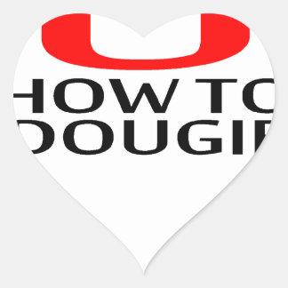 LE ENSEÑARÉ a CÓMO a las camisetas K.png de DOUGIE Pegatina En Forma De Corazón