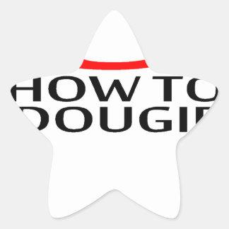 LE ENSEÑARÉ a CÓMO a las camisetas K.png de DOUGIE Pegatina En Forma De Estrella