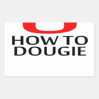 LE ENSEÑARÉ a CÓMO a las camisetas K.png de DOUGIE Pegatina Rectangular