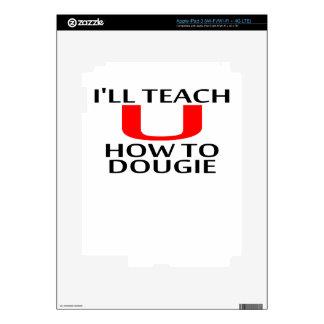LE ENSEÑARÉ a CÓMO a las camisetas K.png de DOUGIE Pegatina Skin Para iPad 3