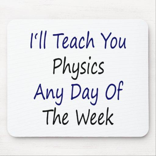 Le enseñaré a la física cualquier día de la semana tapetes de raton