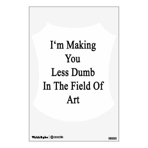 Le estoy haciendo menos mudo en The Field del arte