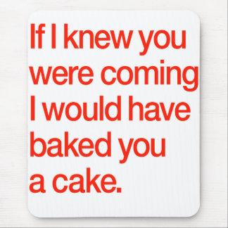 Le habría cocido usted una torta alfombrilla de ratón