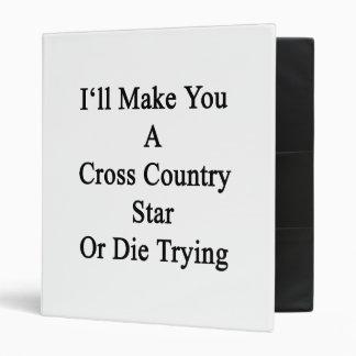 Le haré una estrella del campo a través o moriré