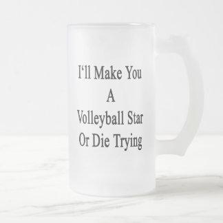 Le haré una estrella del voleibol o moriré el taza cristal mate