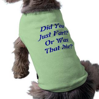 Le hizo Fart o ser que yo Camiseta De Mascota