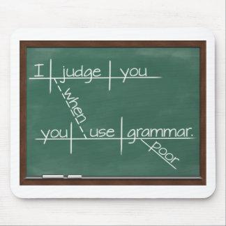 Le juzgo cuando usted utiliza la gramática pobre mouse pad