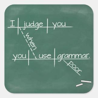 Le juzgo cuando usted utiliza la gramática pobre pegatina cuadrada