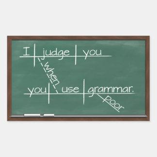 Le juzgo cuando usted utiliza la gramática pobre pegatina rectangular