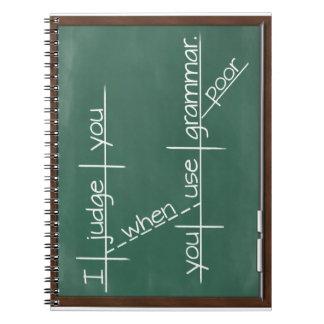 Le juzgo cuando usted utiliza la gramática pobre spiral notebook