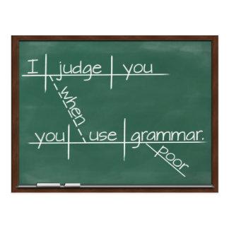 Le juzgo cuando usted utiliza la gramática pobre postal