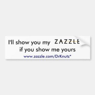 Le mostraré mi, ZAZZLE, si usted me muestra el suy Pegatina Para Auto