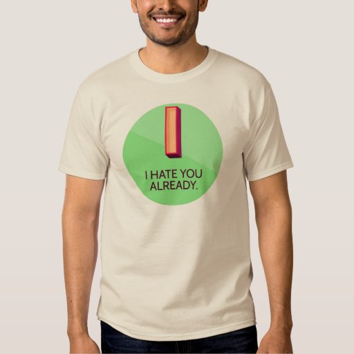 """""""Le odio ya"""" camiseta de la rebelión de la novedad Playeras"""