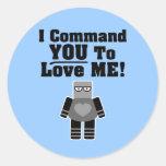Le ordeno a que me ame robot etiqueta redonda