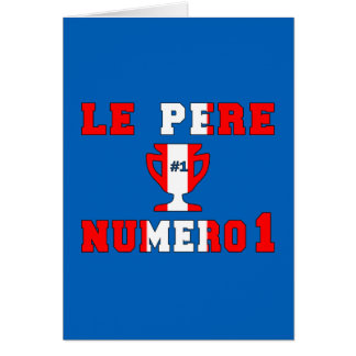 Le Père Numero 1 #1 Dad in Canadian Father's Day Card