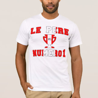Le Père Numero 1 #1 Dad in Canadian Father's Day T-Shirt