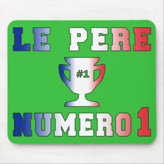 Le Père Numero 1 #1 Dad in French Father's Day Mouse Pad