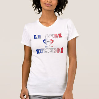 Le Père Numero 1 #1 Dad in French Father's Day Tee Shirt