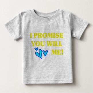 ¡Le prometo que me amará! Playeras