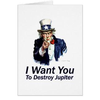 Le quiero:  Para destruir Júpiter Tarjeta De Felicitación